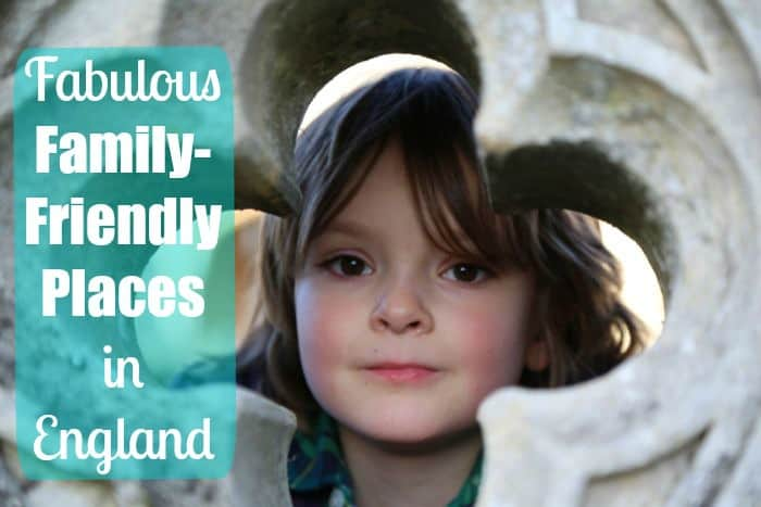 Fab Family Friendly Places to Visit in England
