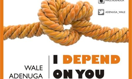 wale-adenuga-i-depend-on-you