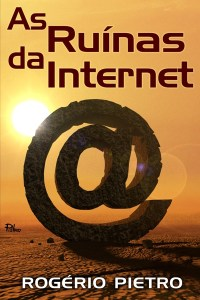 As Ruinas da Internet Capa P
