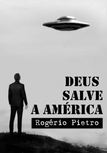 Capa_Deus_Salve_America_Rogerio_Pietro_P