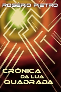 Cronica_Lua_Quadrada_Rogerio_Pietro