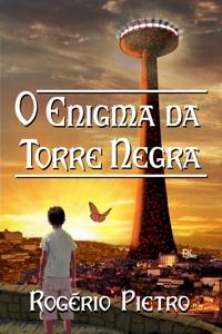 O Enigma da Torre Negra_Rogério Pietro_P