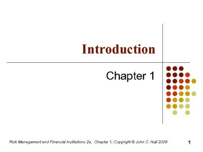 Introduction Chapter 1 Risk Management and Financial Institutions
