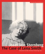 Josef von Sternberg. The Case of Lena Smith (Hrsg.: Alexander Horwath und Michael Omasta)