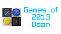 My Games of 2013 – Dean