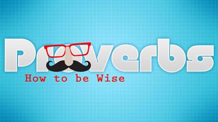 preteen bible study - proverbs