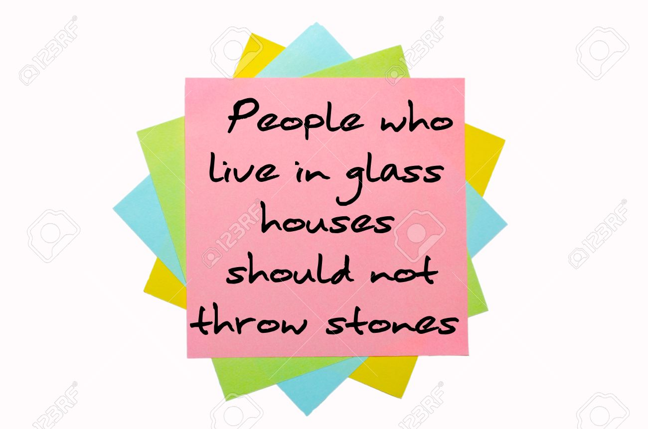 Thrifty Colored Sticky Notes Text Who Live Text Who Live Glass Houses Should Not Throw Stones Glass Houses Should Not Throw Written Byhand Font On Bunch curbed People Who Live In Glass Houses