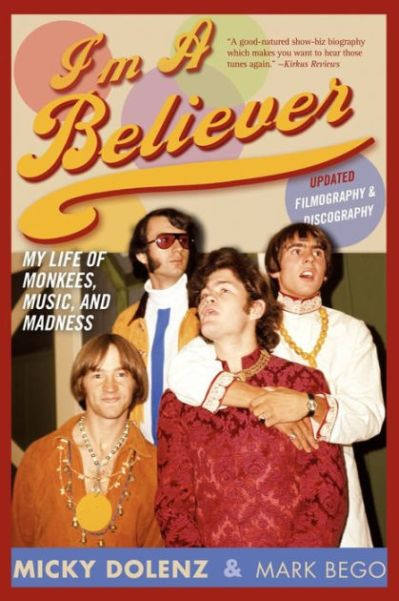 I'm a Believer: My Life of Monkees, Music, and Madness by Mark Bego, Micky Dolenz |, Paperback ...