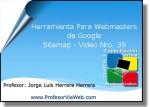 Herramienta Para Webmasters de Google Sitemap – Video Nro. 39