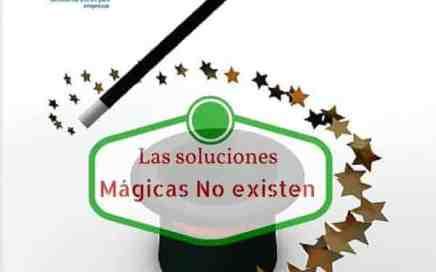 las soluciones mágicas no existen