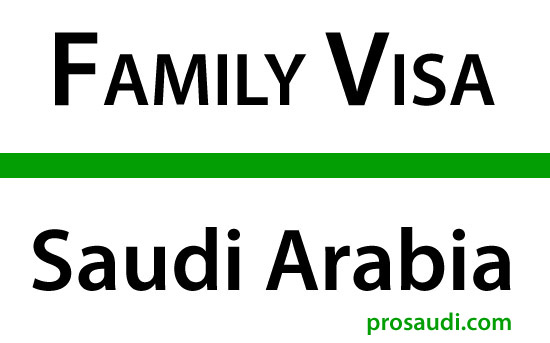 getting family visa in saudi arabia, requirements and process