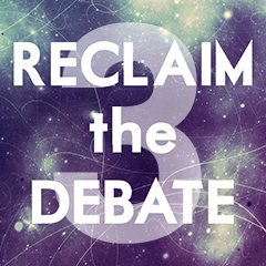 reclaim the debate3