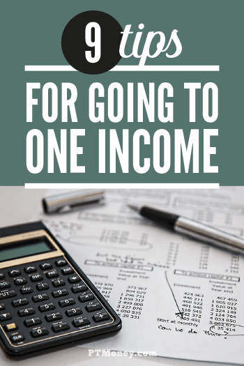 Are you considering for one spouse to leave their job to stay at home? It can be a scary proposition to go to a single income, but here are 9 tips that will help you be prepared. Read PT's advice on how to make it happen.