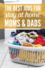Best Jobs for Stay-At-Home Moms (and Dads!)