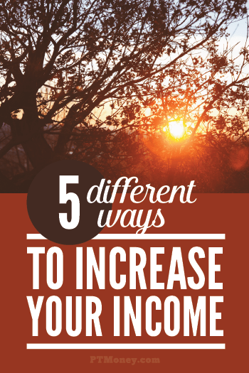 Would you rather make more money instead of trying to spend less or save more? PT offers 5 different ways for you to try and increase your income. Check out this article and see which option will work for you and start making more money today!