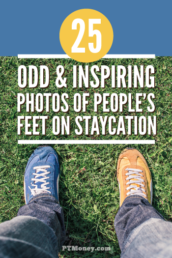 Need some inspiration for what to do on your next staycation? Check out these 25 photos of how these folks like to kick it while they're staycationing. You'll probably want to post your on foot photo to instagram!
