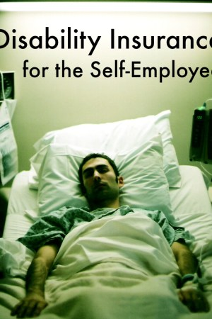 What You Need to Know About Disability Insurance for the Self-Employed