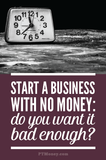 Do you want to earn extra money by starting your own business? Do you have little to no cash available to help start one? Read PT's ideas for businesses to start with no money and what to do once you get it going.