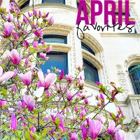 My Favorite Things: April