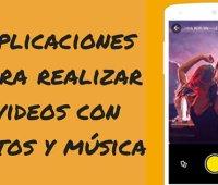 Aplicaciones para realizar videos con fotos y música en iOS y Android