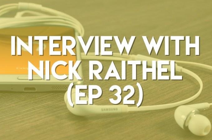 Interview with Nick Raithel