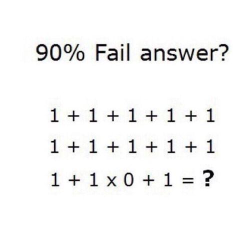 1 + 1 + 1 +1 + 1 1 + 1 + 1 + 1 + 1 1 + 1 x 0 + 1 = ?