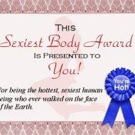 The Sexiest Body Award AKA the Tera Patrick Award