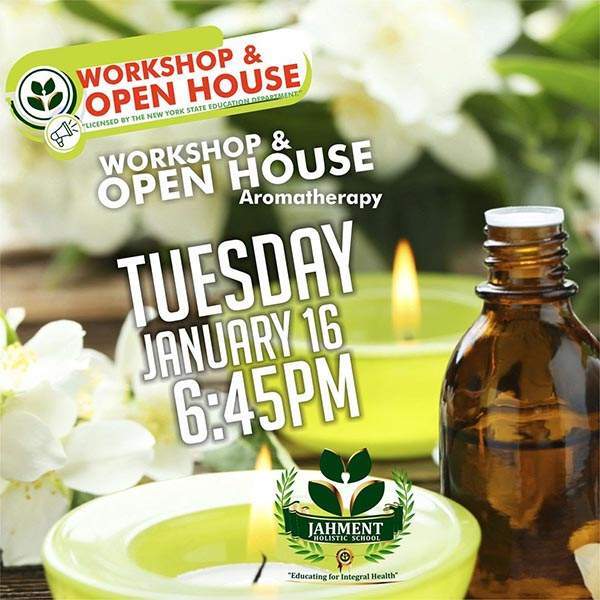 Aromatherapy Workshop and Jahment Holistic School Open House this Tuesday 16th
