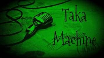 taka machine