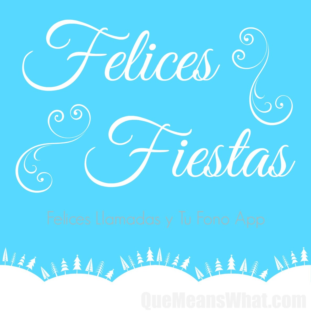 ¡Felices Fiestas! Free Calls to Mexico to Talk to Family for the Holidays with Felices Llamadas from #TuFonoApp