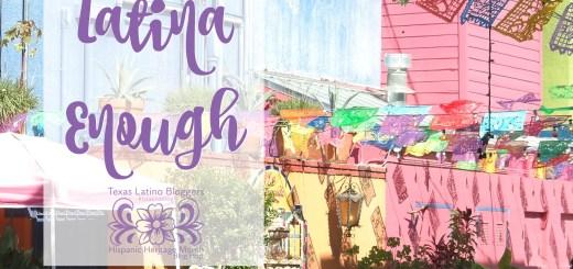 Being Latina Enough - Hispanic Heritage Month