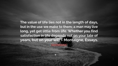 """Barbara Taylor Bradford Quote: """"The value of life lies not ..."""