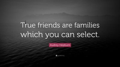 "Audrey Hepburn Quote: ""True friends are families which you can select."" (17 wallpapers) - Quotefancy"