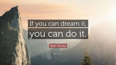 "Walt Disney Quote: ""If you can dream it, you can do it."" (28 wallpapers) - Quotefancy"
