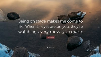 """Joe Jonas Quote: """"Being on stage makes me come to life. When all eyes are on you, they're ..."""