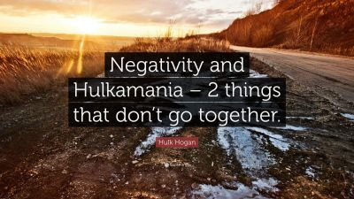 """Hulk Hogan Quote: """"Negativity and Hulkamania – 2 things that don't go together."""" (7 wallpapers ..."""