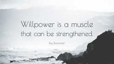 """Roy Baumeister Quote: """"Willpower is a muscle that can be strengthened."""" (12 wallpapers) - Quotefancy"""