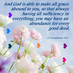 Groovy Everythingyou May Have An Abundance And God Is Able To Make All Grace Abound To Youso That Always Having All Sufficiency Every Good Deed Good Day Quote