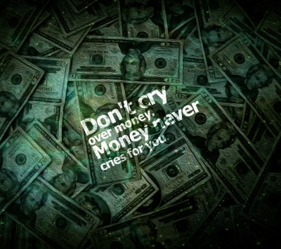 Don't Cry Over Money - Inspirational Quotes | Quotivee