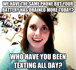 Overly Attached Girlfriend Asks About Phone Battery