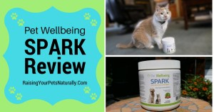 Pet Wellbeing SPARK Daily Nutritional Supplement Review