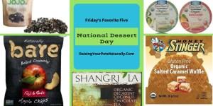 Friday's Favorite Five: National Dessert Day   Healthy Desserts