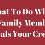 What To Do When A Family Member Steals Your Credit
