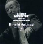 若杉弘指揮/東京フィルハーモニー/ベートーヴェン:交響曲第7番、シューベルト:交響曲第7番「未完成」