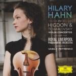 ヒラリー・ハーン:ヒグドン&チャイコフスキー ヴァイオリン協奏曲