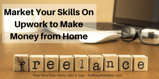Market Your Skills On Upwork to Make Money from Home