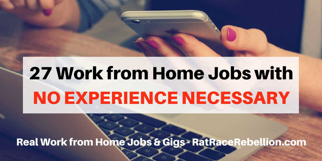 27 Work from Home Jobs with No Experience Necessary