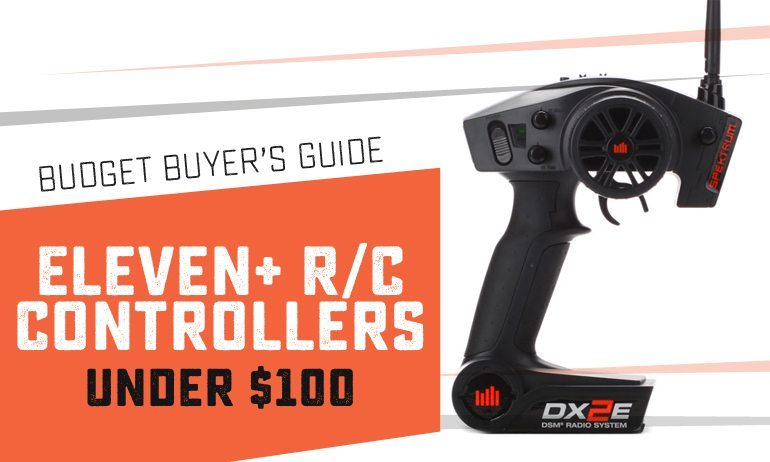 Eleven+ R/C Controllers Under $100