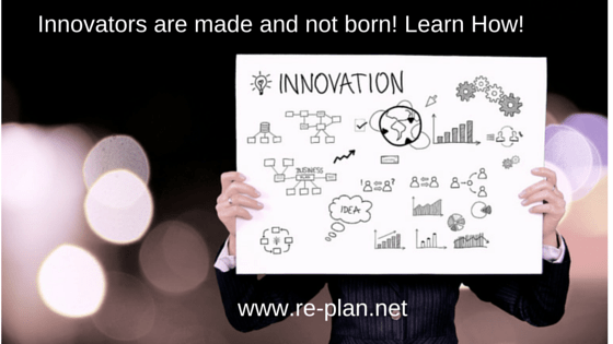 Innovators are made and not born! Learn How!