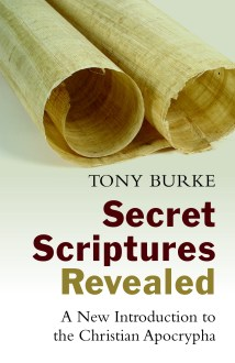 Book Review: Tony Burke, Secret Scriptures Revealed: A New Introduction to the Christian Apocrypha